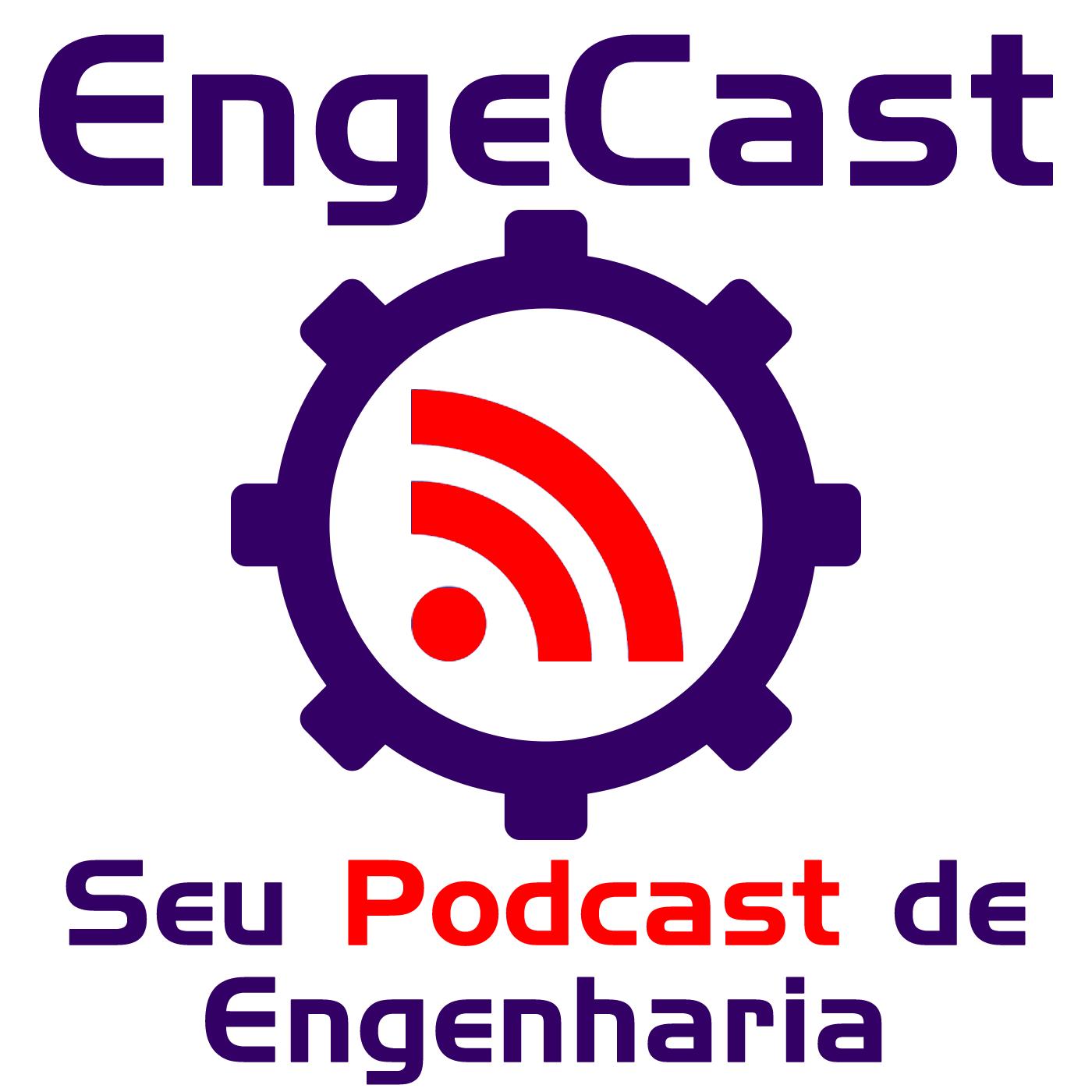 EngeCast - o seu podcast de Engenharia